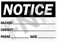 Notice – Hazard __ - Contact __ - Phone __ - Date __