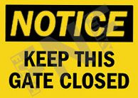 Notice – Keep this gate closed