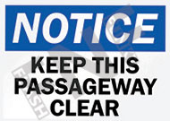 Notice – Keep this passageway clear