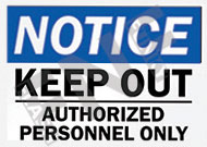 Notice – Keep out – Authorized personnel only