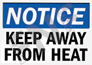Notice – Keep away from heat