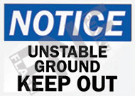 Notice – Unstable ground – Keep out