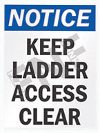 Notice – Keep ladder access clear