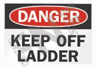 Danger – Keep off ladder