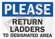 Please – Return ladders to designated area
