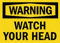 Low ceiling Watch your head Sign 1