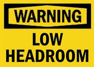 Low headroom Sign 1