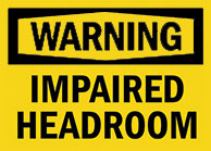 Impaired Headroom Sign 1