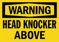 Head Knocker Abover Sign 1