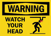 Watch your head Sign 1