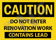 Caution – Do not enter renovation work – Contains lead