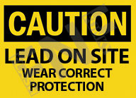Caution – Lead on site – Wear correct protection