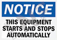 Notice – This equipment starts and stops automatically