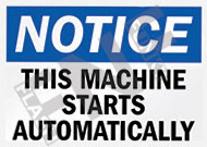 Notice – This machine starts automatically