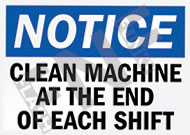 Notice – Clean machine at the end of each shift