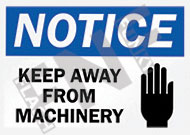 Notice – Keep away from machinery