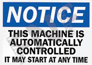 Notice – This machine is automatically controlled – It may start at any time
