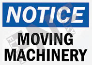 Notice – Moving machinery