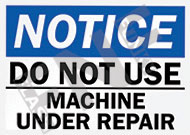 Notice – Do not use – Machine under repair