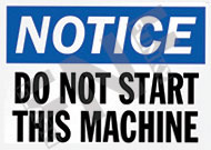 Notice – Do not start this machine