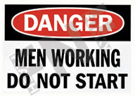 Danger – Men working – Do not start