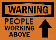 Warning – People working above