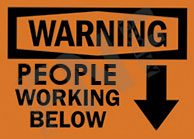 Warning – People working below