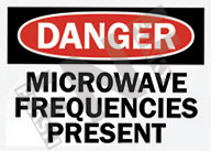 Danger – Microwave frequencies present
