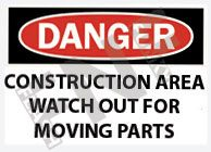 Danger – Construction area watch out for moving parts