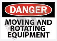 Danger – Moving and rotating equipment