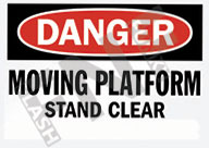 Danger – Moving platform – Stand clear
