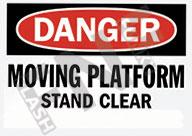 Danger – Moving platform – Stand clear