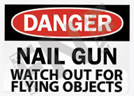 Danger – Nail gun – Watch out for flying objects