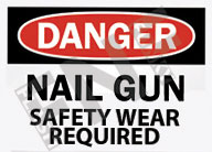 Danger – Nail gun safety wear required