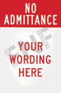 No admittance – Your wording here