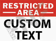 Restricted area – Custom text