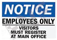 Notice – Employees only – visitors must register at main office