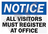 Notice – All visitors must register at office