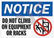 Notice – Do not climb on equipment or racks
