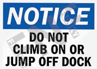 Notice – Do not climb on or jump off dock