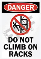 Danger – Do not climb on racks