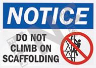 Notice – Do not climb on scaffolding