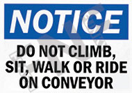 Notice – Do not climb, sit, walk or ride on conveyor