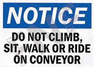 Notice – Do not climb, sit, walk or ride on conveyor