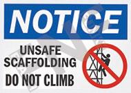 Notice – Unsafe scaffolding – Do not climb