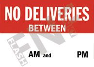 No delivery between – __ AM  and __ PM