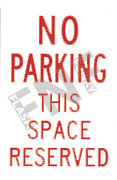 No parking – This space is reserved