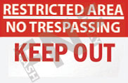 Restricted area – No trespassing – Keep out