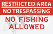 Restricted area – No trespassing – No fishing allowed