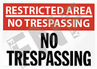 Restricted area – No trespassing – No trespassing
